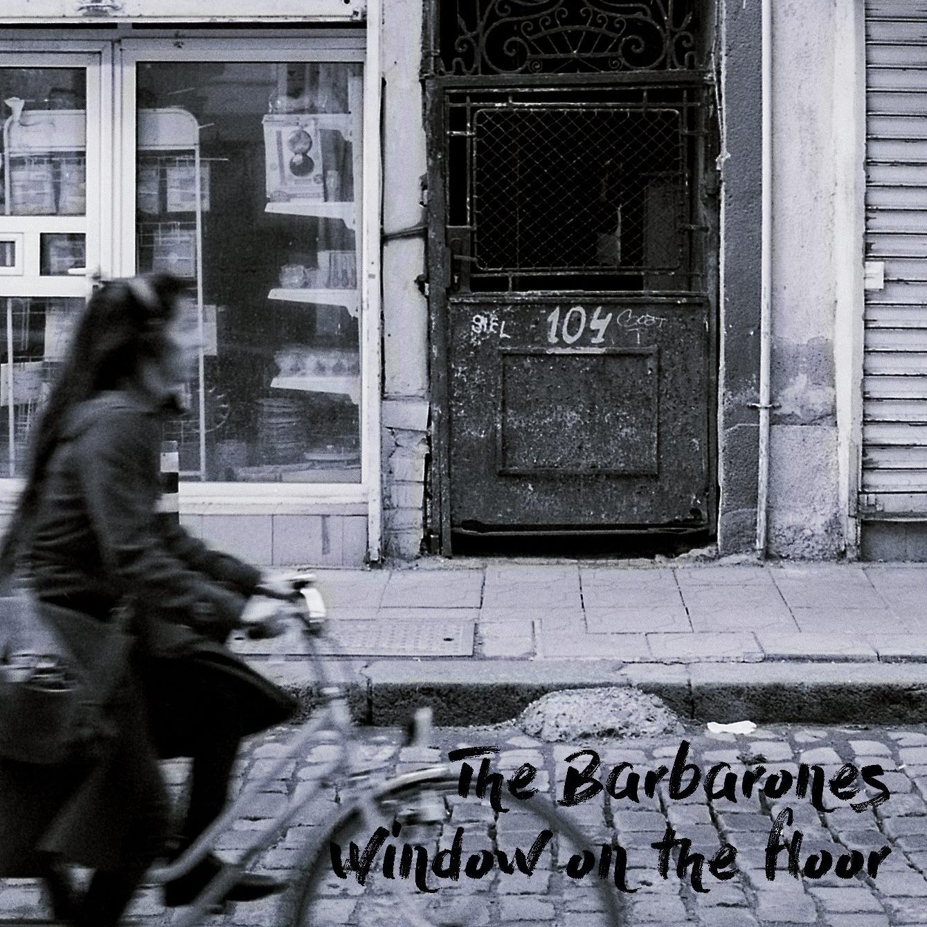 The Barbarones - Window On The Floor (Single 2018)