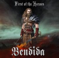 Bendida - First Of The Heroes (Album 2020)