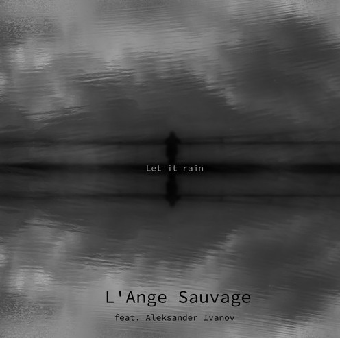 L'ange Sauvage - Let It Rain (Single 2020)